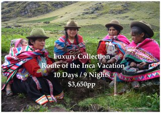 Luxury Collection Route of the Inca | 10 Days | $3,650pp
