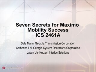 Session ICS 2461A - Seven Secrets to Maximo Mobility Success