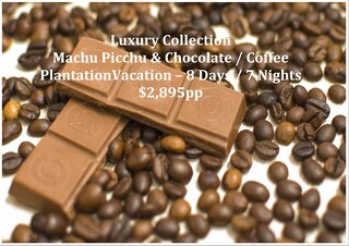 Luxury Collection Machu Picchu and Chocolate / Coffee Plantation   8 Days   $2,895pp