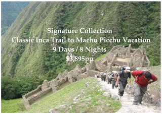 Signature Collection Classic Inca Trail to Machu Picchu | 9 Days | $3,895pp