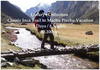 Luxury+ Collection Inca Trail to Machu Picchu | 9 Days | $3,100pp