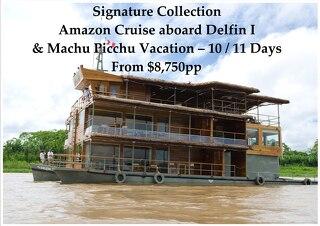 Signature Collection Delfin I Luxury Amazon Cruise & Machu Picchu | 10 / 11 Days | $8,750pp