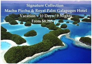 Signature Collection Royal Palm Galapagos Hotel & Machu Picchu | 10 Days | From $8,295pp