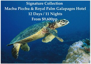 Signature Collection Royal Palm Galapagos Hotel & Machu Picchu | 12 Days | From $9,600pp
