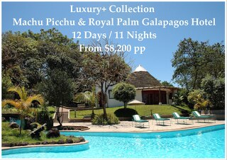 Luxury+ Collection Royal Palm Galapagos Hotel & Machu Picchu | 12 Days | From $8,200pp