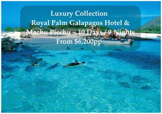 Luxury Collection Royal Palm Galapagos Hotel & Machu Picchu | 10 Days | From $6,200pp