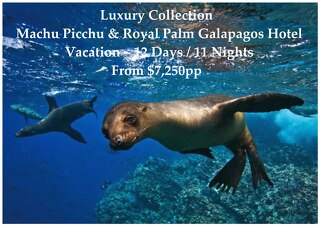 Luxury Collection Royal Palm Galapagos Hotel & Machu Picchu | 12 Days | From $7,250pp
