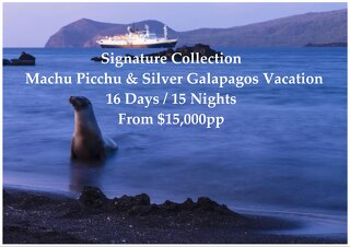 Silver Galapagos Cruise & Machu Picchu   Signature Collection   16 Days   From $15,000pp