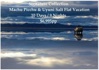 Signature Collection Machu Picchu & Uyuni Bolivia Salt Flats | 10 Days | $6,995pp