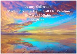 Luxury Collection Machu Picchu & Uyuni Salt Flats | 10 Days | $4,995pp