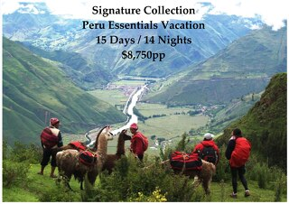 Signature Collection Peru Essentials Vacation | 15 Days | $8,750pp