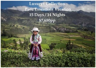 Luxury+ Collection Peru Essentials Vacation | 15 Days | $7,650pp