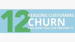 Top 12 Reasons Customers Churn