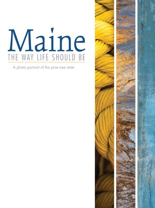 Maine | The Way Life Should Be: A photo portrait of the pine tree state