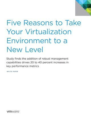 White Paper: 5 Reasons to Take Your Virtualization Environment to a New Level