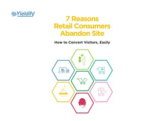 7 Reasons Retail Consumers Abandon Site