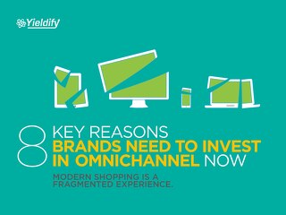 8 Key Reasons Brands Need to Invest in Omnichannel Now