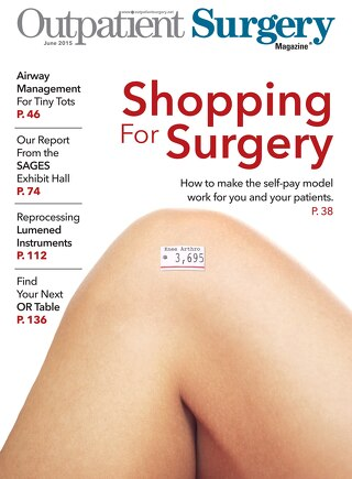Shopping for Surgery - June 2015 - Subscribe to Outpatient Surgery Magazine