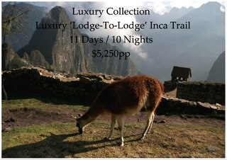 Luxury Collection Luxury 'Lodge-To-Lodge' Inca Trail to Machu Picchu | 11 Days | $5,250pp