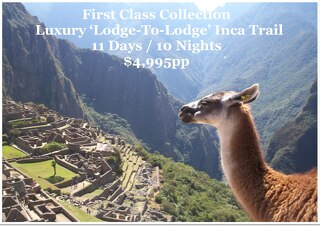 First Class Collection 'Lodge-To-Lodge' Inca Trail to Machu Picchu - 11 Days - $4,995pp