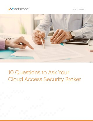 10 Questions to ask your Cloud Access Security Broker