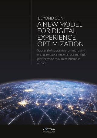 Beyond CDN: A New Model for Digital Experience Optimization