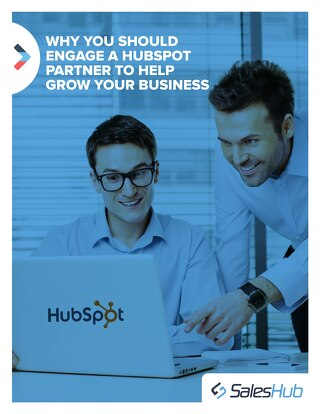 Why You Should Engage a HubSpot Partner to Help Grow Your Business