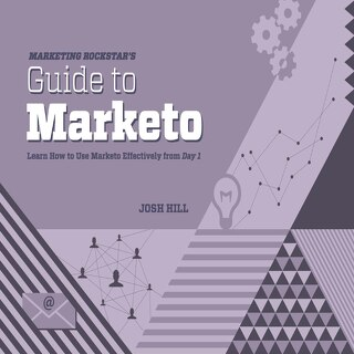 Marketing Rockstar's Guide to Marketo