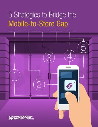 5 Strategies to Bridge the Mobile-to-Store Gap
