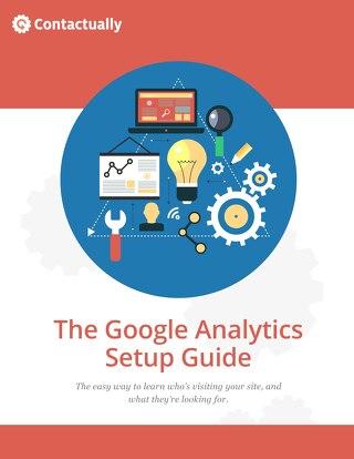 The Google Analytics Setup Guide