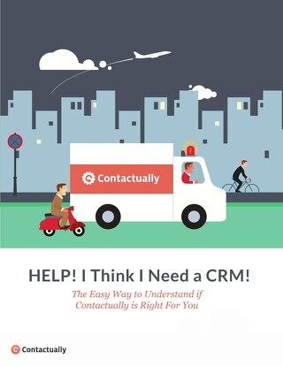 Help! I Think I Need a CRM!