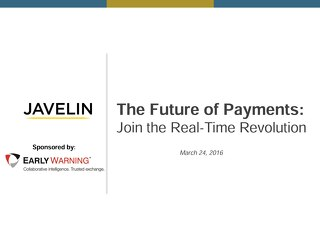 JAVELIN and Early Warning Faster Payments Webinar Slide Deck Webinar