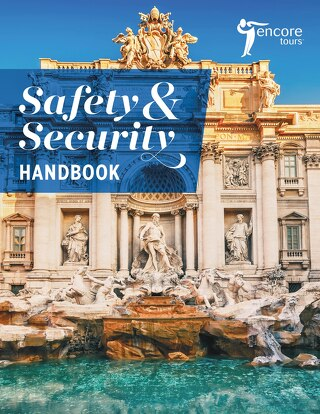 Encore Tours Safety & Security Handbook