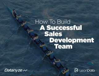 How to Build a Successful Sales Development Team
