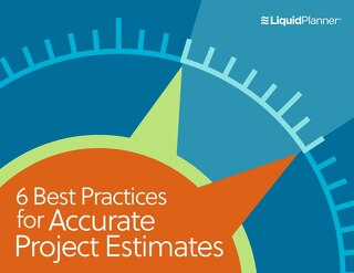 6 Best Practices for Accurate Project Estimates