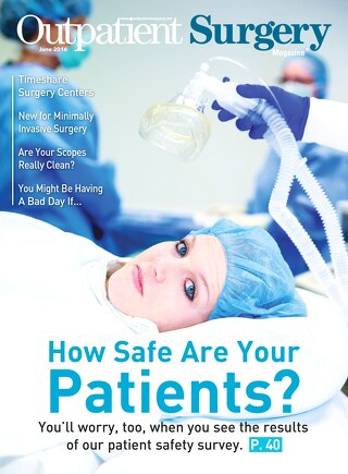 How Safe Are Your Patients? - June 2016 - Outpatient Surgery Magazine