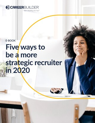 5 ways to be a more strategic recruiter in 2020-eBook-CareerBuilder
