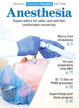 Anesthesia  - Supplement to Outpatient Surgery Magazine - July 2016