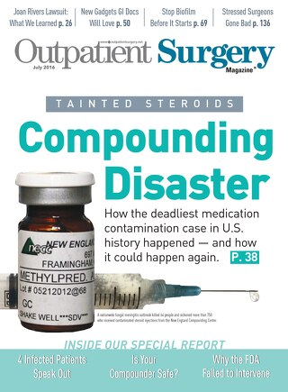 Compounding Disaster - July 2016 - Subscribe to Outpatient Surgery Magazine
