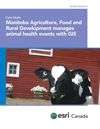 Manitoba Agriculture, Food and Rural Development manages animal health events with GIS