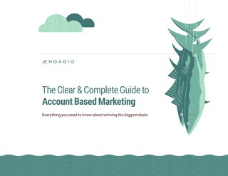 The Clear and Complete Guide to Account-Based Marketing