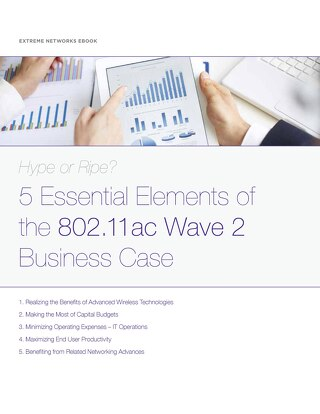 Hype or Ripe 5 Essential Elements of the 80211ac Wave 2 Business Case