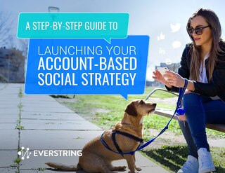 A Step-By-Step Guide to Launching Your Account-Based Social Strategy