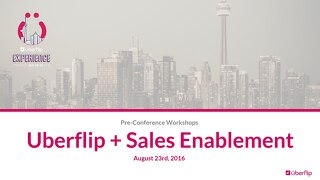 UFX Workshops: How to Use Uberflip for Sales Enablement