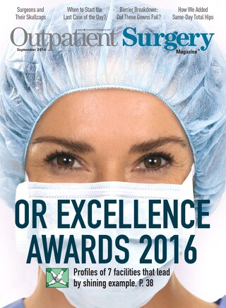 OR Excellence Awards 2016 - September 2016 - Outpatient Surgery Magazine