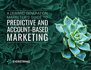 A Demand Generation Marketer's Guide To Predictive & Account-Based Marketing