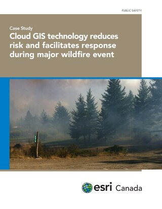 Cloud GIS technology reduces risk and facilitates response during major wildfire event