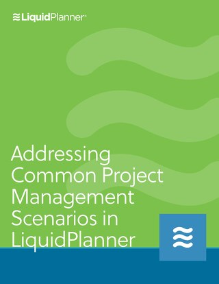 Addressing Common Project Management Scenarios in LiquidPlanner