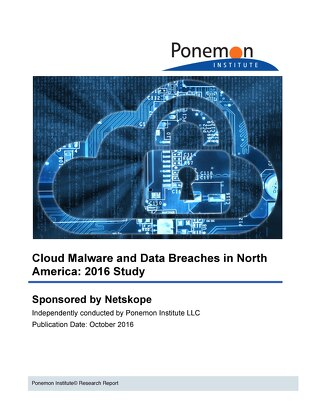 Cloud Malware and Data Breaches in North America: 2016 Study