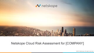 Netskope Cloud Risk Assessment (CRA) Example